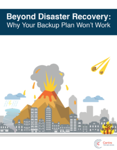 Beyond Disaster Recovery - Why Your Backup Plan Won't Work Whitepaper Cover